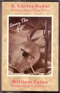 R. CARLOS NAKAI / WILLIAM EATON Carry the Gift CASSETTE Acoustic Guitar/Flute
