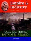 Empire and Industry: 1700-1900 by Ian Dawson (Paperback, 2001)