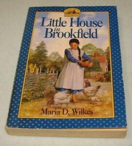 The-Caroline-Years-Little-House-in-Brookfield-by-Maria-D-Wilkes-1996-PB