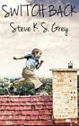Switch Back by Steve K S Grey (Paperback / softback, 2015)