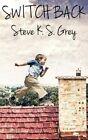 Switch Back by Steve K S Grey (Paperback / softback, 2015)