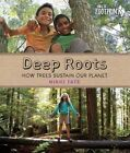 Deep Roots: How Trees Sustain Our Planet by Nikki Tate (Hardback, 2016)