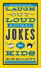 Laugh-out-Loud Animal Jokes for Kids by Rob Elliott (Paperback, 2014)