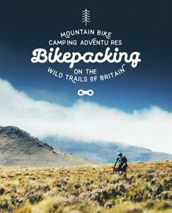 Bikepacking-Mountain-Bike-Camping-Adventures-on-the-Wild-Trails-of-Britain