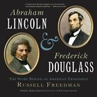 Abraham Lincoln and Frederick Douglass: The Story Behind an American Friendship by Russell Freedman (Paperback, 2016)