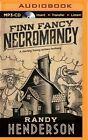 Finn Fancy Necromancy by Randy Henderson (CD-Audio, 2015)