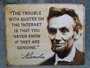Details About Quotes On Internet Genuine Abraham Lincoln Tin Metal Sign Funny Humorous