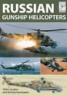 Flight Craft: Russian Gunship Helicopters by Gordon Yefim (Paperback, 2013)