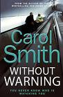 Without Warning by Carol Smith (Hardback, 2006)