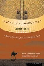 Glory in a Camel's Eye: A Perilous Trek Through the Greatest African Desert Tay