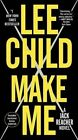 Make Me (with Bonus Short Story Small Wars): A Jack Reacher Novel by Lee Child (Paperback / softback, 2016)
