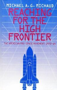 Reaching-for-the-High-Frontier-American-Pro-Space-Movement-1972-84