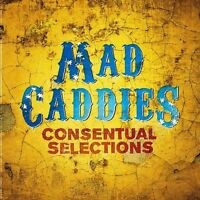 Mad Caddies - Consentual Selections [new Cd] on sale