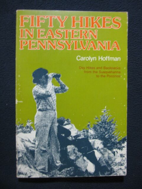 Fifty Hikes in Eastern Pennsylvania: Day hikes and backpacks from the Susqueha..