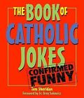 The Book of Catholic Jokes by Senior Lecturer in Economics Tom Sheridan (Paperback / softback)