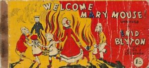 ENID-BLYTON-WELCOME-MARY-MOUSE-1ST-FIRST-EDITION-1950-RARE