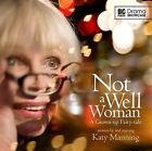 Not a Well Woman by Katy Manning (CD-Audio, 2011)