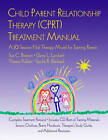 Child Parent Relationship Therapy (CPRT) Treatment Manual by Sue C. Bratton, Sandra R. Blackard, Theresa Kellam, Garry L. Landreth (Paperback, 2006)