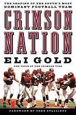 Crimson Nation: The Shaping of the South's Most Dominant Football Team, , Gold,