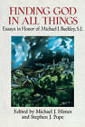 Finding God in All Things by Michael J. Himes (Paperback, 1997)