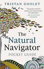 The Natural Navigator Pocket Guide by Tristan Gooley (Hardback, 2011)