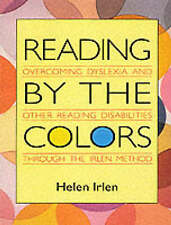 Reading by the Colors: Overcoming Dyslexia and Other Reading Disabilities Throug