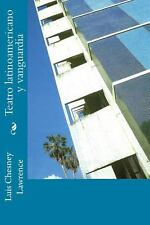 Teatro Latinoamericano y Vanguardia by Luis Chesney Lawrence (2013, Paperback)