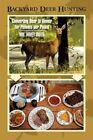 Backyard Deer Hunting Converting Deer to Dinner for Pennies per Pound WM Hovey