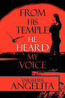 From His Temple, He Heard My Voice by Tarshaya Angelita (Paperback / softback, 2009)