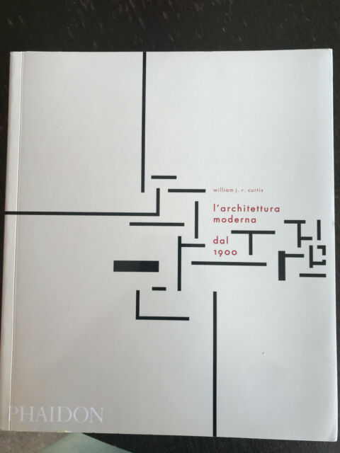 l'architettura moderna dal 1900 phaidon William J.R. Curtis