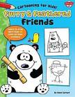 Furry & Feathered Friends  : Learn to Draw More Than 20 Cute Cartoon Critters by Dave Garbot (Hardback, 2015)