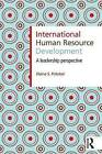 International Human Resource Development: A Leadership Perspective by Elaine S. Potoker (Paperback, 2010)