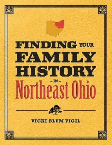 Finding Your Family History in Northeast Ohio by Vicki ...