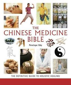 Chinese-Medicine-Bible-The-Definitive-Guide-to-Holistic-Healing-by-Penelope-Mni