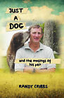 Just a Dog and the Musings of His Pet by Wayne Randall Cribbs (Paperback / softback, 2010)