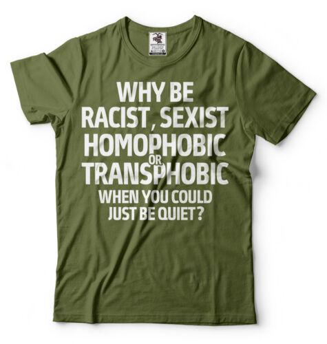 Anti Racist Sexist Homophobic Transphobic Shirt LGBT Racism Shirt Gift shirt