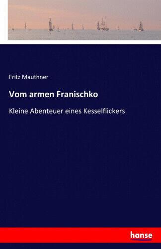 Vom armen Franischko [German] by Mauthner, Fritz.