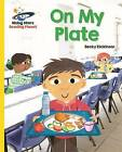Reading Planet - on My Plate - Yellow: Galaxy by Becky Dickinson (Paperback, 2016)