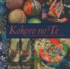 Kokoro-no-te: Handmade Treasures from the Heart by Kumiko Sudo (Paperback, 2005)