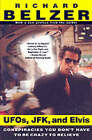UFOs, JFK and Elvis: Conspiracies You Don't Have to be Crazy to Believe by Richard Belzer (Paperback, 2000)