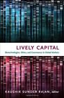 Lively Capital: Biotechnologies, Ethics, and Governance in Global Markets by Duke University Press (Paperback, 2012)