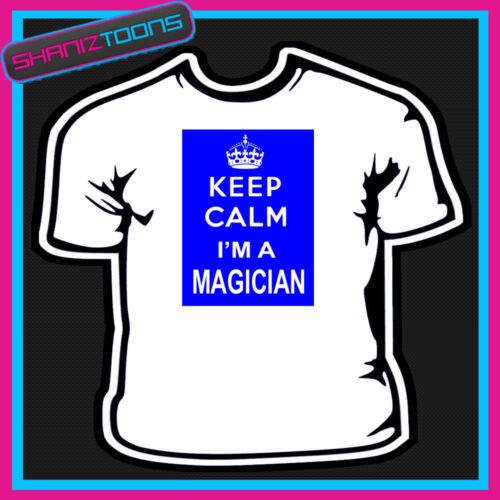 KEEP CALM MAGICIAN T SHIRT