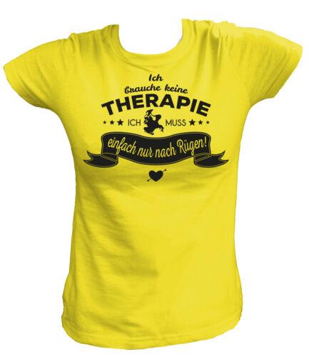 Ich brauche kein Therapie ich muss einfach nur nach Rügen Damen T-Shirt