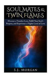 Details about Soul Mates & Twin Flames: Discover a Timeless Love, Fulfill  Your Soul's Purpose,