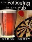 The Poisoning in the Pub by Simon Brett (Hardback, 2009)
