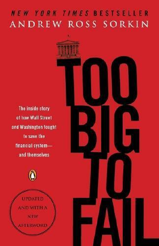Too Big to Fail by Andrew Ross Sorkin (author)