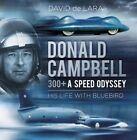 Donald Campbell - 300+ A Speed Odyssey by David de Lara (Hardback, 2016)