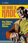 The Name is Kade by Alan Gibbons, Robbie Gibbons (Paperback, 2012)