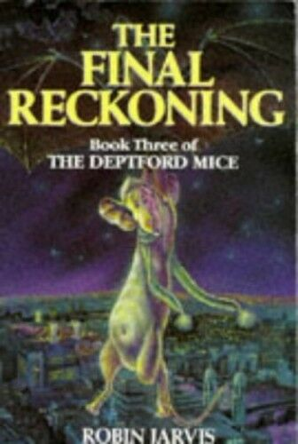 The Final Reckoning: Book three of the Deptford mice by Robin Jarvis 0750002727
