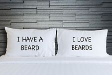 Pillow cases I Have A Beard I Love Beards Funny His Hers Bedding Novelty WSD731